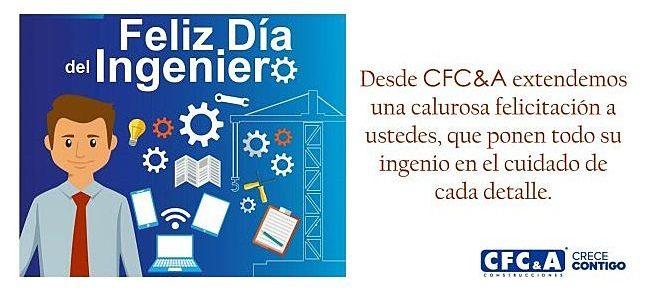Un mensaje para nuestros ingenieros CFC&A en su día