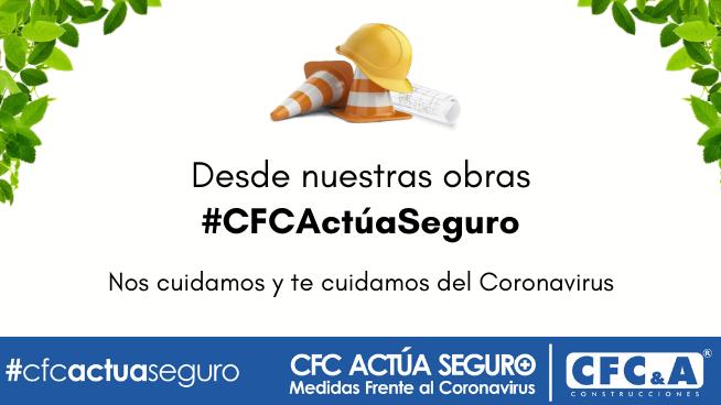 #CFCActúaSeguro en obras: Conoce las medidas