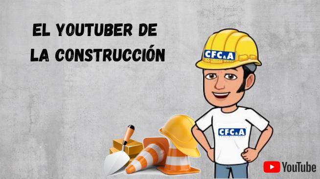 Conoce a nuestro youtuber de la construcción